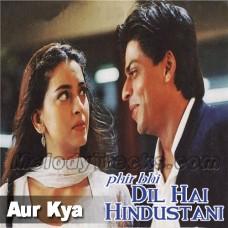 Aur Kya - Karaoke Mp3 - Phir bhi dil hai hindustani - Abhijeet - Alka