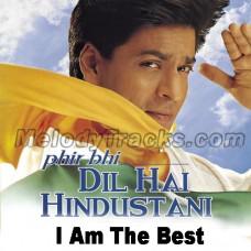 I am the best - Karaoke Mp3 - Phir bhi dil hai Hindustani - Abhijeet
