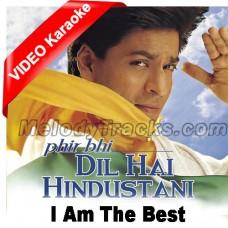 I am the best - Mp3 + VIDEO Karaoke - Phir bhi dil hai Hindustani - Abhijeet