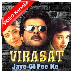 Jaye gi pee ke nagar - Mp3 + VIDEO Karaoke - Virasat (1997) - Abhijeet - Anuradha