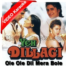 Ole ole dil mera bole - Mp3 + VIDEO Karaoke - Ye Dillagi (1994) - Abhijeet