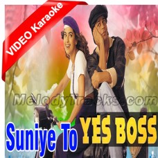 Suniye to rukiye to - Mp3 + VIDEO Karaoke - Yes Boss (1997) - Abhijeet
