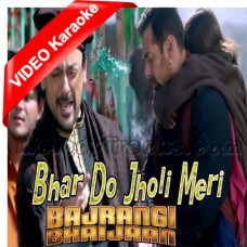 Bhar do Jholi meri - With Chorus - Mp3 + VIDEO Karaoke - Bajrangi Bhaijaan - Adnan Sami