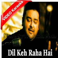 Dil keh raha hai - Karaoke Mp3 + VIDEO - Adnan Sami