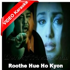 Roothe hue ho kyun - Karaoke Mp3 + VIDEO - Adnan Sami