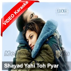 Shayad Yehi To Pyar Hai - Mp3 + VIDEO Karaoke - Adnan Sami