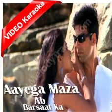 Ayega maza ab barsat ka - Karaoke MP3 + VIDEO - Alka Yagnik