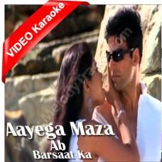 Ayega maza ab barsat ka - Karaoke MP3 + VIDEO - Alka Yagnik