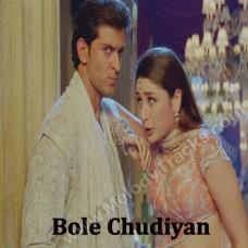 Bole Chudiyan - Karaoke Mp3 - Udit Narayan - Alka - kavita - Sonu - Kabhi khushi kabhi ghum