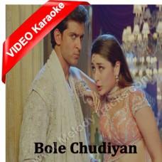 Bole Chudiyan - Mp3 + VIDEO Karaoke - Udit Narayan - Alka - kavita - Sonu - Kabhi khushi kabhi ghum