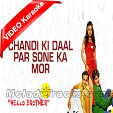 Chandi ki daal per - Mp3 + VIDEO Karaoke - Hello Brother - Alka Yagnik