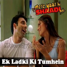 Ek Ladki Ki Tumhen - Karaoke Mp3 - Udit Narayan - Alka - Mere Yaar Ki Shadi Hai - 2002