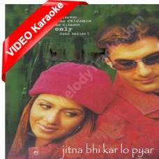 Jitna Bhi Kar Lo Pyar - Mp3 + VIDEO Karaoke - Udit Narayan - Alka - Shikar - 2004