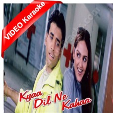 Kya Dil Ne Kaha - Mp3 + VIDEO Karaoke - Udit Narayan - Alka - 2002