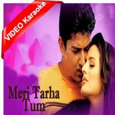 Meri tarah tum bhi kabhi - Mp3 + VIDEO Karaoke - Kya yahi pyar hai (2002) - Alka - Babul
