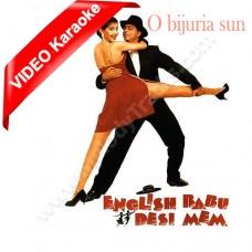 O Bijuria Sun - Mp3 + VIDEO Karaoke - Udit Narayan - Alka - English babu desi mem
