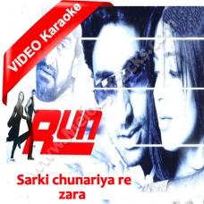 Sarki Chunariya Re Zara Zara - Mp3 + VIDEO Karaoke - Udit Narayan - Alka - Run - 2004