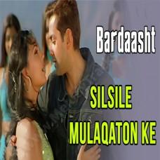 Silsile Mulaqaton Ke - Karaoke Mp3 - Udit Narayan - Alka - Bardaasht - 2004