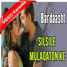 Silsile Mulaqaton Ke - Mp3 + VIDEO Karaoke - Udit Narayan - Alka - Bardaasht - 2004