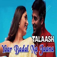 Yaar Badal Na Jana - Karaoke Mp3 - Udit Narayan - Alka - Talash - 2003