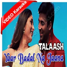 Yaar Badal Na Jana - Mp3 + VIDEO Karaoke - Udit Narayan - Alka - Talash - 2003