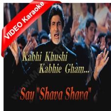 Say shava shava - Mp3 + VIDEO karaoke - Kabhi khushi kabhi ghum - Amitabh Bachchan