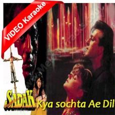 Kya sochta hai ae dil - Mp3 + VIDEO Karaoke - Sadak (1991) - Anuradha