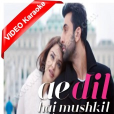 Ae dil hai mushkil - Mp3 + VIDEO karaoke - Arijit Singh - ae dil hai mushkil