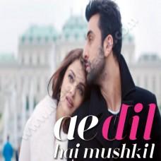 Ae dil hai mushkil - Karaoke Mp3 - Arijit Singh - ae dil hai mushkil