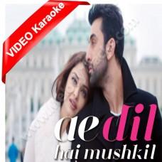 Ae dil hai mushkil - Mp3 + VIDEO karaoke - Arijit Singh - ae dil hai mushkil