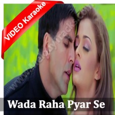 Wada raha pyar se pyar ka - Mp3 + VIDEO Karaoke - Khakee - Arnab chakraborty - Shreya