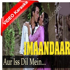 Aur is dil mein kiya rakha hai - Mp3 + VIDEO Karaoke - Asha Bhonsle - imaandaar (1987)