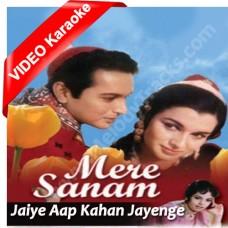 Jaiye aap kahan jayenge - Mp3 + VIDEO Karaoke - Asha Bhonsle - Mere Sanam (1965)