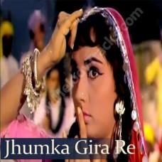 Jhoomka gira re - Karaoke Mp3 - Asha Bhonsle - Mera saaya (1966)