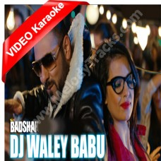 DJ Wale Babu - Mp3 + VIDEO Karaoke - Badshah