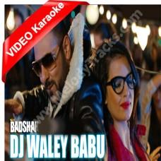 DJ Wale Babu - Mp3 + VIDEO Karaoke - Badshah