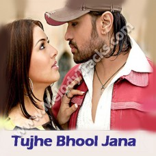 Tujhe Bhool Jana - Karaoke Mp3 - Himesh Reshammiya