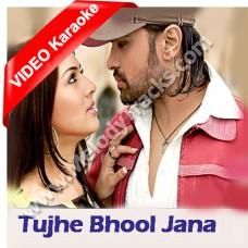 Tujhe Bhool Jana - Mp3 + VIDEO Karaoke - Himesh Reshammiya