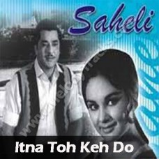 Itna to keh do humse - Karaoke Mp3 - Hemant Kumar - Lata - Saheli 1965