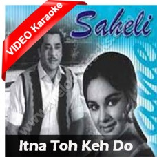 Itna to keh do humse - Mp3 + VIDEO Karaoke - Hemant Kumar - Lata - Saheli 1965