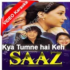 Kya tumne hai keh diya - Mp3 + VIDEO Karaoke - Kavita Krishnamurthy