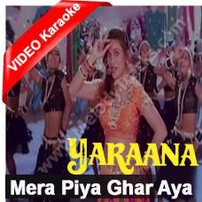 Mera Piya ghar aaya - Mp3 + VIDEO Karaoke - Kavita Krishnamurthy