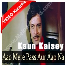 Aao Mere Paas Aur Aao - Mp3 + VIDEO Karaoke - Kishore Kumar