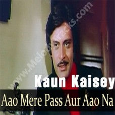 Aao Mere Paas Aur Aao - Karaoke Mp3 - Kishore Kumar