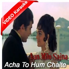 Acha to hum chalte hain - Mp3 + VIDEO Karaoke - Kishore Kumar - Lata