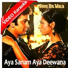 Aya sanam aya deewana tera - Mp3 + VIDEO Karaoke - Kishore Kumar - Bade Dil Wala