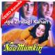 Aye zindagi hui Kahan bhool - Mp3 + VIDEO Karaoke - Kishore Kumar - Namumkin