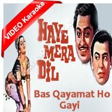 Bas qayamat ho gai - Mp3 + VIDEO Karaoke - Haye Mera Dil - Kishore Kumar
