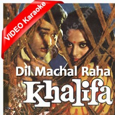 Dil machal raha hai - Mp3 + VIDEO Karaoke - Kishore - Khalifa