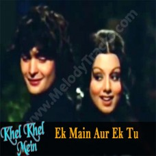 Ek main aur ek tu - Karaoke Mp3 - Kishore Kumar - Khel khel mein 1975
